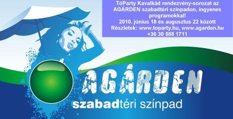 Szünetnyitó TóParty az Agárden Szabadtéri Színpadon - 2010. június 18-20.