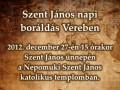 Szent János napi boráldás Vereben