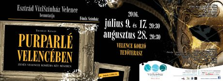 Esztrád Vízi Színház - Purparlé Velencében @ Velence Korzó