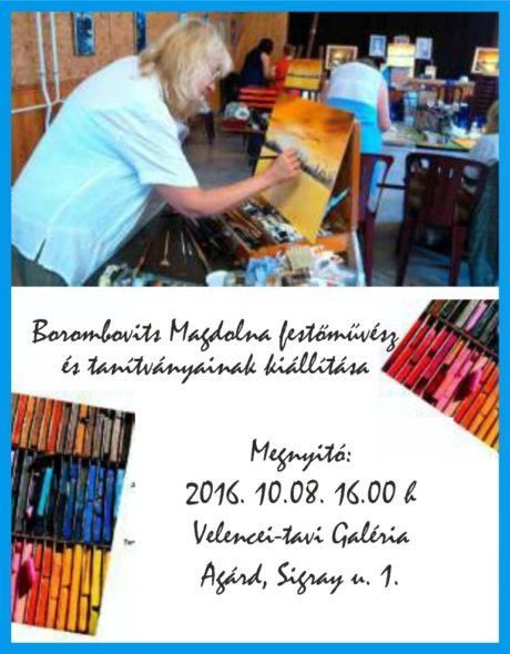 Borombovits Magdolna és tanítványainak kiállítása @ Velencei-tavi Galéria
