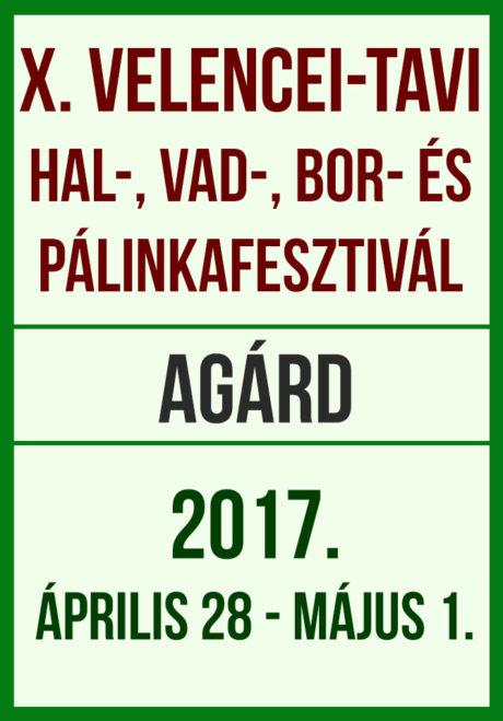 X. Velencei-tavi Hal-, Vad-, Bor- és Pálinkafesztivál @ Agárd - Városközpont