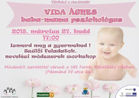 Vida Ágnes baba-mama pszichológus Pázmándon @ Hét Forrás Művelődési Ház