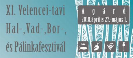 XI. Velencei-tavi Hal-, Vad-, Bor- és Pálinkafesztivál - 2018. @ Agárdi városközpont