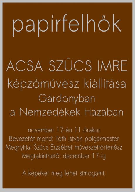 Papírfelhők – Acsa Szücs Imre kiállítása Gárdonyban @ Nemzedékek Háza