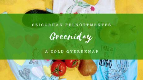 Greeniday - A zöld gyereknap - BETELT! @ Green Residence Élményközpont