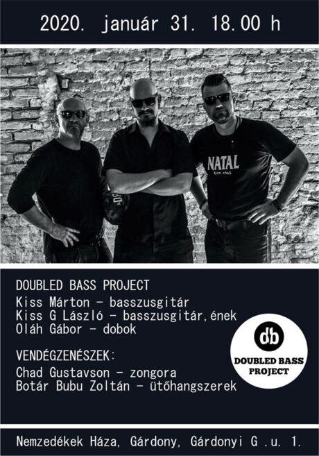 Doubled Bass Project Gárdonyban @ Nemzedékek Háza